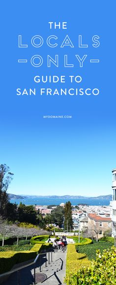 Locals only travel guide to San Fran!