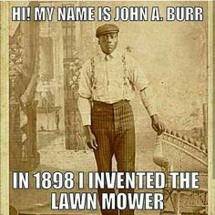 @Regrann from @mediaoutrage -  If you have a manual push mower today it likely uses design elements from 19th Century black American inventor John Albert Burr's patented rotary blade lawn mower.  On May 9 1899 John Albert Burr patented an improved rotary blade lawn mower. Burr designed a lawn mower with traction wheels and a rotary blade that was designed to not easily get plugged up from lawn clippings. John Albert Burr also improved the design of lawn mowers by making it possible to mow…
