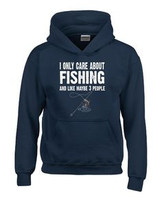I Only Care About Fishing And Like 3 People Novelty Funny - Hoodie