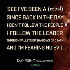 Say I Won't // Anomaly // Lecrae is my favorite rapper now! And he clean so what u gone say? Oh ok---BEST SONG! Lecrae Quotes, Lyric Quotes, Faith Quotes, Life Quotes, Christian Music Artists, Christian Rap, Christian Quotes, Believe, Walk By Faith