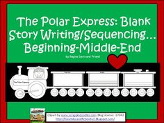 Free: Polar Express (by Christ Van Allsburg) Beginning, Middle, End Writing.  For Educational Purposes Only...Not For Profit. Enjoy! Regina Davis aka Queen Chaos at Fairy Tales And Fiction By 2.