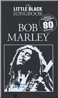 *Little Black Songbook* by Bob Marley. More fantastic books, pictures and videos of *Bob Marley* on: https://de.pinterest.com/ReggaeHeart/