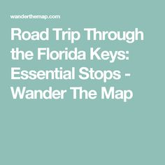 Road Trip Through the Florida Keys: Essential Stops - Wander The Map