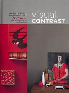 "Polly Wreford has photographed Tim Rundle's latest book ""Visual Contrast: The Art of Display and Arrangement""."
