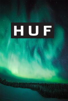 HUF HUF HUF...want this poster for my room