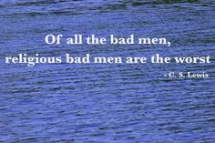 Not sure he really said this - but it's certainly true! C.S. Lewis quotes