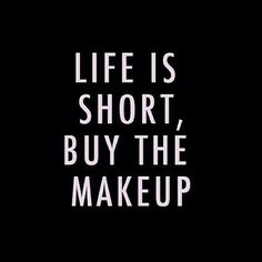 Life is short. Buy the makeup. #newlook #YES