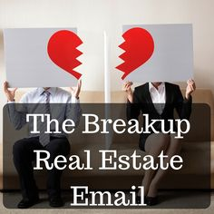 The Breakup Real Estate Email Template: How To Get Those Impossible Leads To Respond To Your Emails
