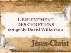 L'enlèvement des chrétiens - Songe de David Wilkerson