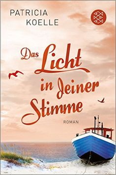 Das Licht in deiner Stimme: Roman eBook: Patricia Koelle: Amazon.de: Kindle-Shop