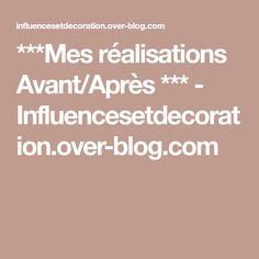 ***Mes réalisations Avant/Après *** - Influencesetdecoration.over-blog.com