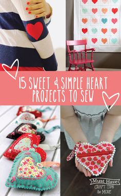 15 Simple and Sweet Heart Projects to Sew that are perfect for Valentines Day