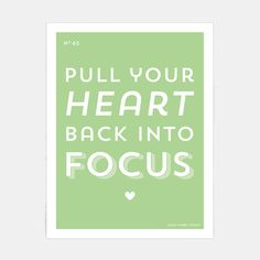 Pull your heart back into focus