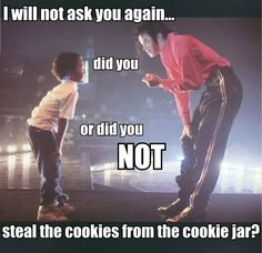 aww! But I´ll buy you some new ones Mikey! I´ll buy you 3, no 5 jars with cookies!! XD