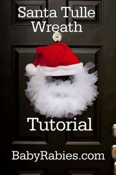 Santa wreath with tutorial   http://www.babyrabies.com/2012/11/santa-tulle-wreath-tutorial/