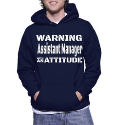 Warning Assistant Manager With An Attitude Hoodie