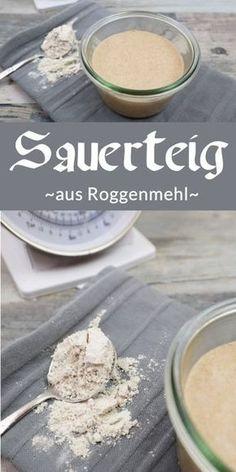 Sauerteig auf Roggenmehlbasis selber machen   Roggensauerteig mit Schritt für Schritt Anleitung - Für Anfänger geeignet   Basis für ein leckeres selbst gebackenes Brot #brot #backen #sauerteig #rezept #food