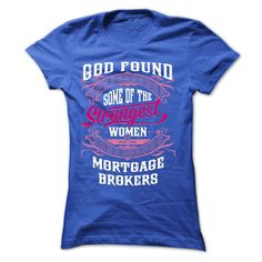 God found some of the strongest women made them  MORTGA T-Shirts Hoodie Tees Shirts