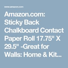 "Amazon.com: Sticky Back Chalkboard Contact Paper Roll 17.75"" X 29.5"" -Great for Walls: Home & Kitchen"