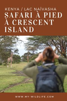 Safari à pied à Crescent Island sur la rive du lac Naïvasha au Kenya. On y voit des girafes, cobes, zèbres, hippopotames et de nombreux oiseaux. Une chouette expérience ! #safari #Kenya #naivasha #crescentisland