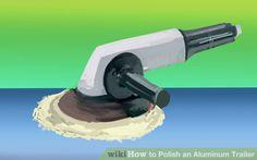 Image titled Polish an Aluminum Trailer Step 8