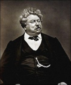 ALEXANDRE DUMAS -Wrote Count of Monte Cristo--absolutely awesome book!
