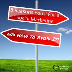 8 Reasons You'll Fail at Social Marketing & How to Avoid It