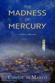 The Madness of Mercury (Zodiac Mystery #1) Sisters In Crime, Mystery Series, Mystery Books, Mystery Genre, The Rev, Cozy Mysteries, Writing A Book, Book 1, Mercury