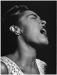 I chose Billie holiday because she was the greatest blues singer of her time and we also talked about her in Ms. pollmas