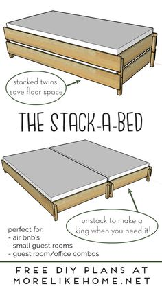 Build your own stack a bed. Two twin beds stack to save floor space, then unstack for double twin beds or convert to a king bed for guests!
