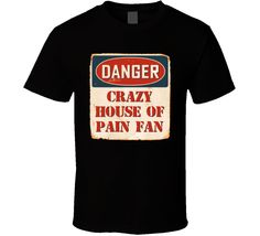 Crazy House of Pain Fan Music Artist Vintage Sign T Shirt