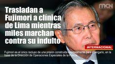 Trasladan a #Fujimori a clínica de #Lima mientras miles marchan contra su indulto