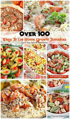 Over 100 Ways To Use Home Grown Tomatoes | Can't Stay Out of the Kitchen | Looking for ways to use up all those #tomatoes? This post gives over 100 options for #soup #salad #chicken #beef #breakfast #appetizers and #sidedishes.