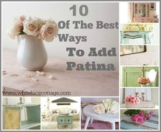 10 Of The Best Ways To Add Patina - White Lace Cottage
