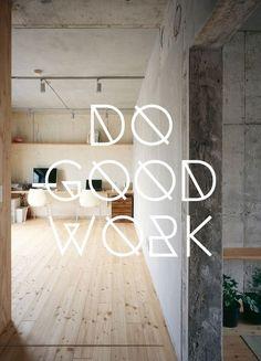 Dualistic message: DO GO WORK