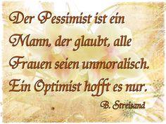 Spruchreif: Der Pessimist ist...