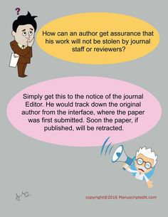 #Manuscriptedit @ How can an #author get assurance that his work will not be stolen by #journal staff or reviewers?  Simply get this to the notice of the journal #Editor. He would track down the original author from the interface, where the #paper was first submitted. Soon the paper, if #published, will be retracted.  #Manuscriptedit #imagepost : http://bit.ly/1NvtPEX