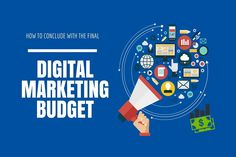 #How to #conclude with the final #Digital #Marketing #Budget?
