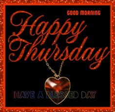 Thursday Morning Prayer, Good Morning Thursday Images, Good Morning Good Night, Good Morning Wishes, Good Morning Quotes, Thursday Greetings, Happy Thursday Quotes, Morning Greetings Quotes, Morning Blessings