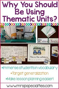 Thematic units are excellent for teaching students to master and generalize skills. They are perfect for immersing students in the vocabulary and concepts.