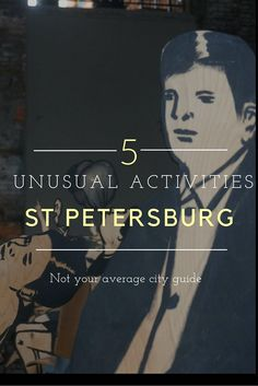 Markets and more: 5 unusual things to do in St Petersburg