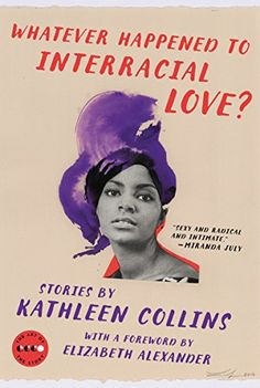 Whatever Happened to Interracial Love?: Stories (Art of t... https://www.amazon.com/dp/006248415X/ref=cm_sw_r_pi_dp_x_Zdrmyb3SY1GN5