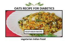 Vegetarian Diabetic Recipes, Oats Recipes, Diabetes, Veggies, Meat, Chicken, Food, Vegetable Recipes, Vegetables