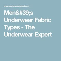 Men's underwear fabric types are constantly being innovated and expanded. Our comprehensive fabric glossary breaks down today's best fabric options for you. Boxers Underwear, Bamboo, Type, Fabric, Tejido, Tela, Cloths, Fabrics, Tejidos