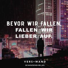 Visual Statements®️️ Bevor wir fallen, fallen wir lieber auf. - Die Fantastischen Vier Sprüche / Zitate / Quotes / Verswand / Musik / Band / Artist / tiefgründig / nachdenken / Leben / Attitude / Motivation