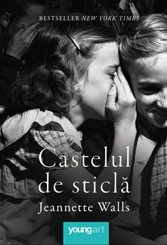 """Castelul de sticlă"" de Jeannette Walls New York Times, Carti Online, Jeannette Walls, Young Art, My World, Les Oeuvres, Book Lovers, Sarcasm, Best Sellers"
