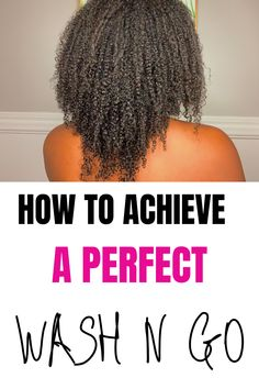 How to Achieve the Perfect Wash n Go & Get the Bomb Results You Want