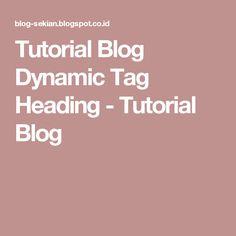 Tutorial Blog Dynamic Tag Heading - Tutorial Blog