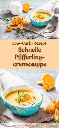 Low-Carb-Rezept für Pfifferlingcremesuppe: Kohlenhydratarm, kalorienreduziert und gesund. Ein einfaches, schnelles Suppenrezept, perfekt zum Abnehmen #lowcarb #suppen