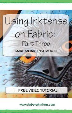 Using Inktense on fabric, Part Three | Make an Inktense apron | free video tutorial | Deborah Wirsu Textile Artist